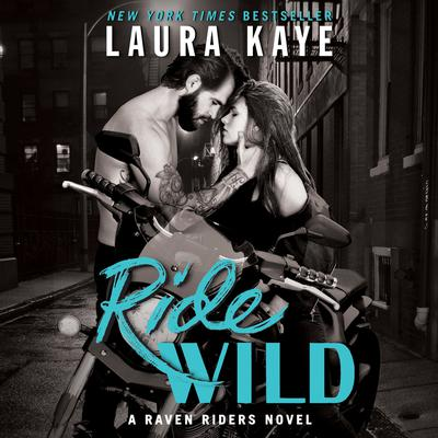 Ride Wild by Laura Kaye audiobook