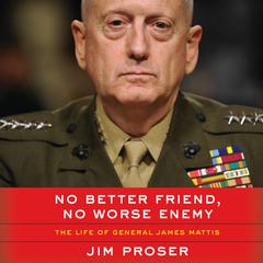 No Better Friend, No Worse Enemy by Jim Proser