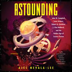 Astounding by Alec Nevala-Lee audiobook