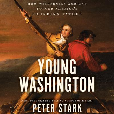 Young Washington by Peter Stark audiobook