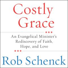 Costly Grace by Rob Schenck audiobook