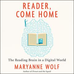 Reader, Come Home by Maryanne Wolf audiobook