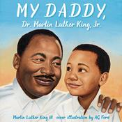 My Daddy, Dr. Martin Luther King, Jr. by  Martin Luther King III audiobook