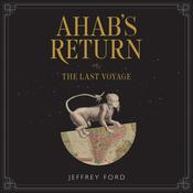 Ahab's Return by  Jeffrey Ford audiobook