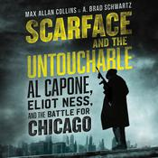 Scarface and the Untouchable by A. Brad Schwartz, Max Allan Collins