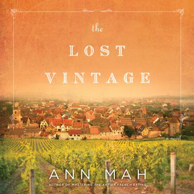 The Lost Vintage by Ann Mah audiobook