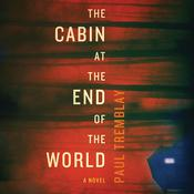 The Cabin at the End of the World by  Paul Tremblay audiobook