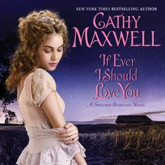 If Ever I Should Love You by Cathy Maxwell audiobook