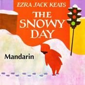 The Snowy Day [Mandarin Edition] by  Ezra Jack Keats audiobook