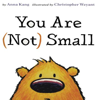 You Are (Not) Small by Anna Kang audiobook