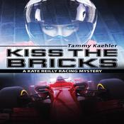 Kiss the Bricks by  Tammy Kaehler audiobook
