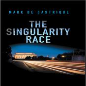 The Singularity Race by  Mark de Castrique audiobook