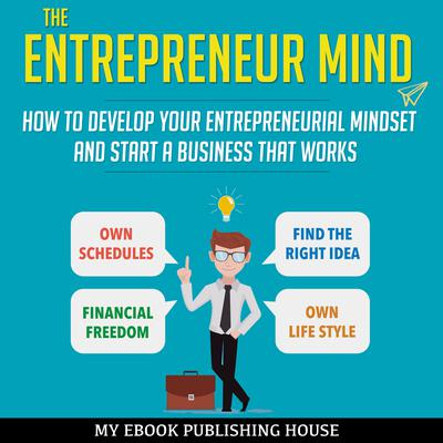 The Entrepreneur Mind by My Ebook Publishing House audiobook