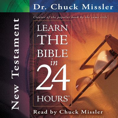 Learn the Bible in 24 Hours: New Testament by Chuck Missler audiobook