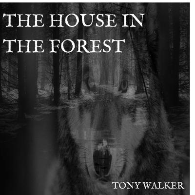 The House in the Forest by Tony Walker audiobook