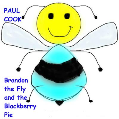Brandon the Fly and the Blackberry Pie by Paul Cook audiobook