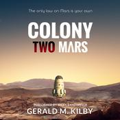 Colony Two Mars by  Gerald M. Kilby audiobook