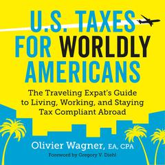 U.S. Taxes for Worldly Americans by Olivier Wagner audiobook