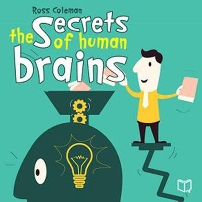 The Secrets Of Human Brains by Ross Coleman audiobook