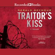 Traitor's Kiss by  Gerald Seymour audiobook