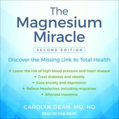 The Magnesium Miracle (Second Edition) by Carolyn Dean, MD, ND audiobook