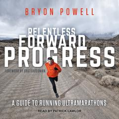 Relentless Forward Progress by Bryon Powell audiobook