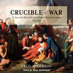 Crucible of War by Fred Anderson audiobook