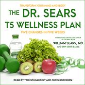 The Dr. Sears T5 Wellness Plan by  William Sears MD audiobook