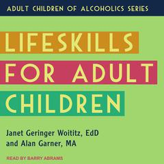 Lifeskills for Adult Children by Janet Geringer Woititz audiobook