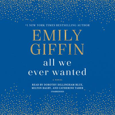 All We Ever Wanted by Emily Giffin audiobook