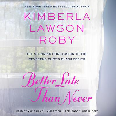 Better Late Than Never by Kimberla Lawson Roby audiobook