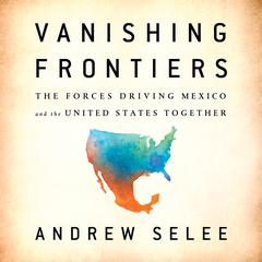 Vanishing Frontiers by Andrew Selee audiobook