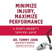 Minimize Injury, Maximize Performance by  Myatt Murphy audiobook