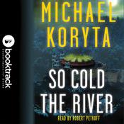 So Cold the River by  Michael Koryta audiobook