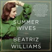 The Summer Wives by  Beatriz Williams audiobook