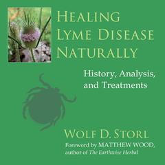Healing Lyme Disease Naturally by Wolf D. Storl audiobook