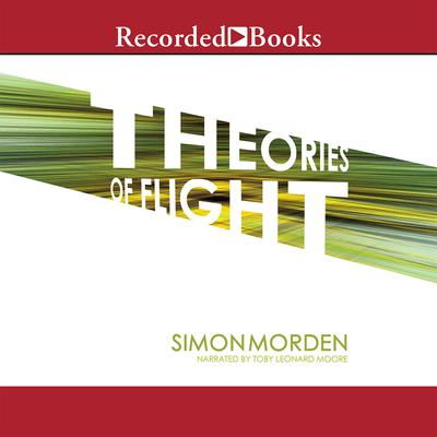 Theories of Flight by Simon Morden audiobook