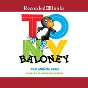 Tony Baloney by  Pam Muñoz Ryan audiobook