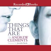Things that Are by  Andrew Clements audiobook