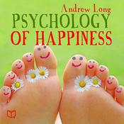 Psychology of Happiness by  Andrew Long audiobook
