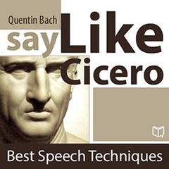 Say Like Cicero by Quentin Bach audiobook