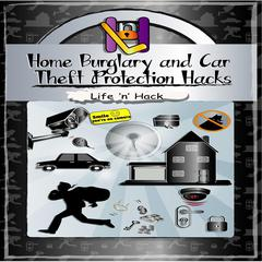 Home Burglary and Car Theft Protection Hacks by Life 'n' Hack audiobook