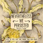 Nevertheless We Persisted by  Karen White audiobook