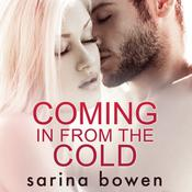 Coming in from the Cold by  Sarina Bowen audiobook