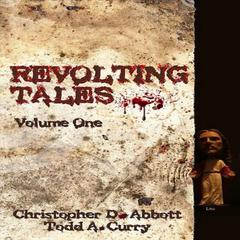Revolting Tales by Christopher D. Abbott audiobook