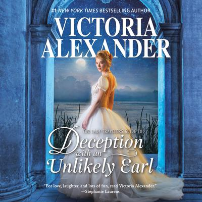 The Lady Travelers Guide to Deception with an Unlikely Earl by Victoria Alexander audiobook