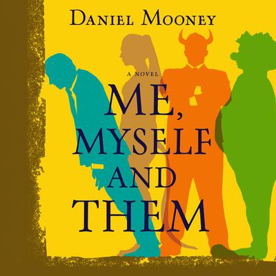Me, Myself, and Them by Daniel Mooney audiobook