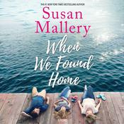 When We Found Home by  Susan Mallery audiobook