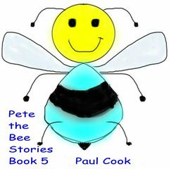 Pete the Bee Book 5 by Paul Cook audiobook
