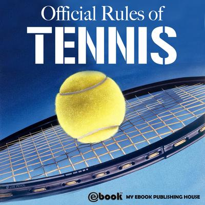 Official Rules of Tennis by My Ebook Publishing House audiobook